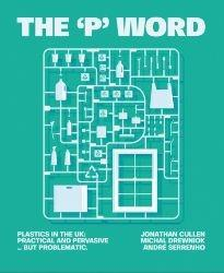 THE 'P' WORD – Plastic in the UK: practical and pervasive … but problematic