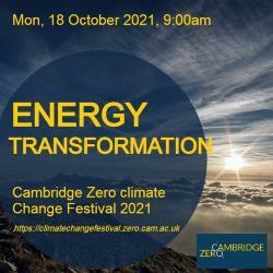 Energy Transformation session at the Cambridge Zero Climate Change Festival 2021 - www.energy@cam.ac.uk